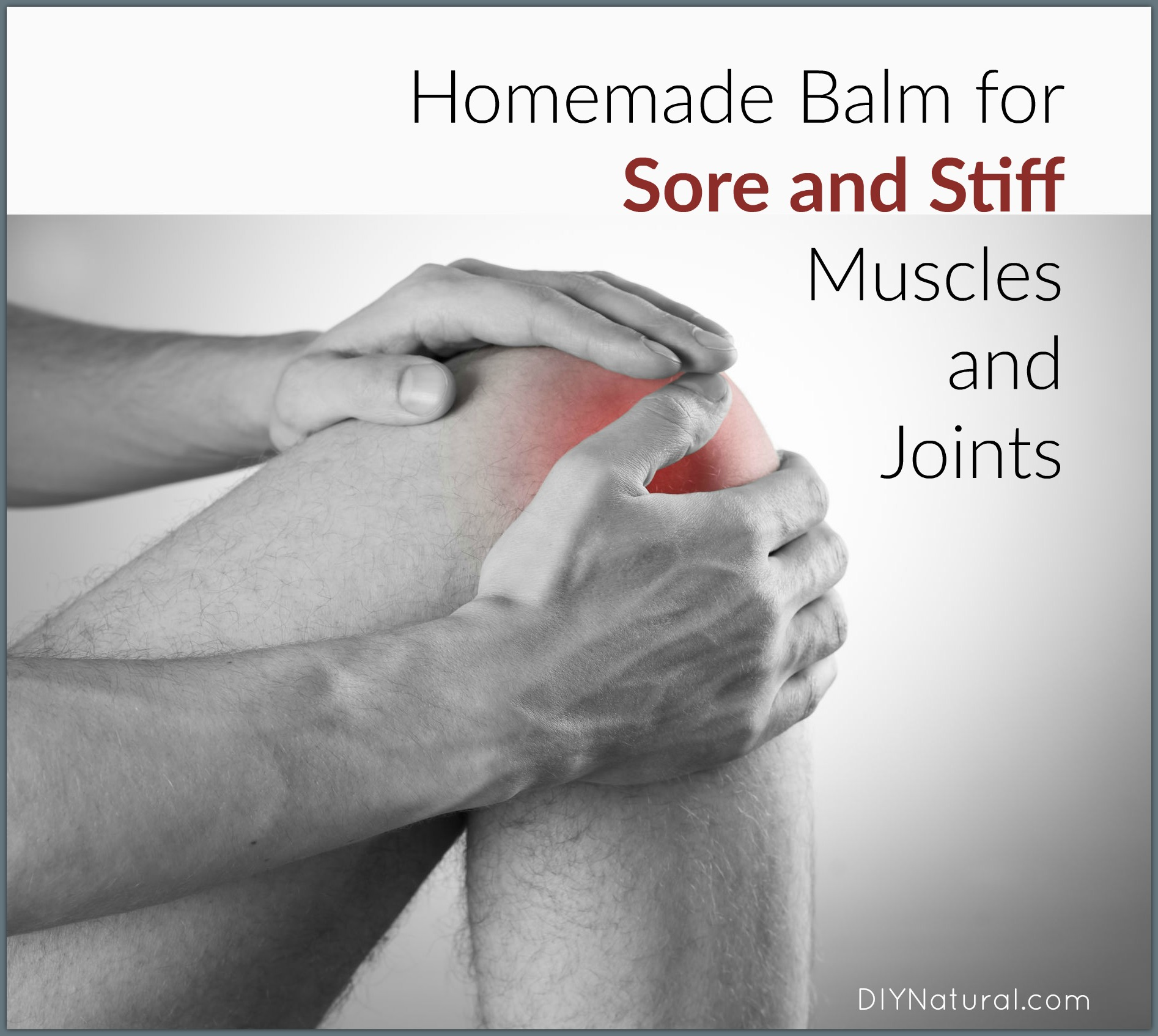 A Homemade Balm For Sore Muscles Sore Joints And Stiff