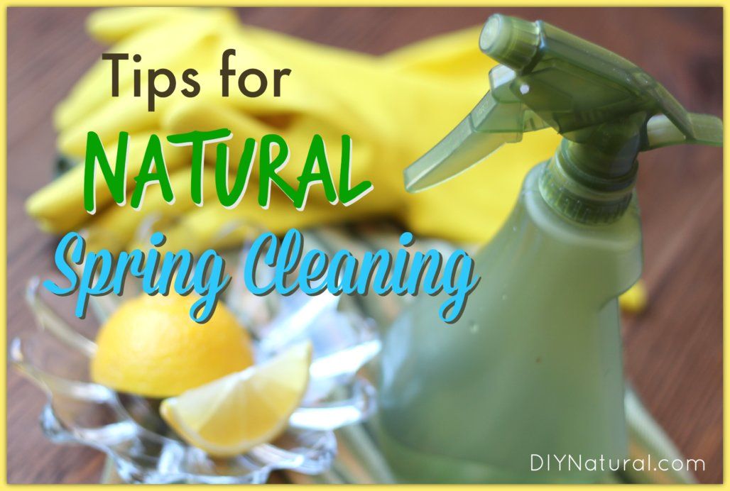 Spring Cleaning - Tips to Help You Clean Naturally