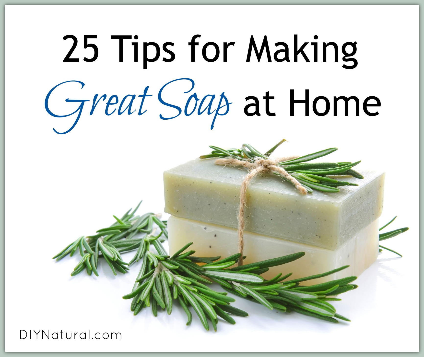25 Tips On How To Make Soap At Home